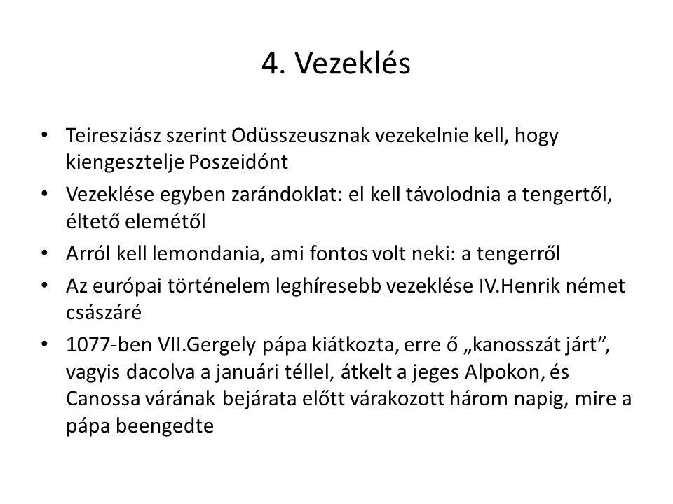 4. Vezeklés Teiresziász szerint Odüsszeusznak vezekelnie kell, hogy kiengesztelje Poszeidónt.