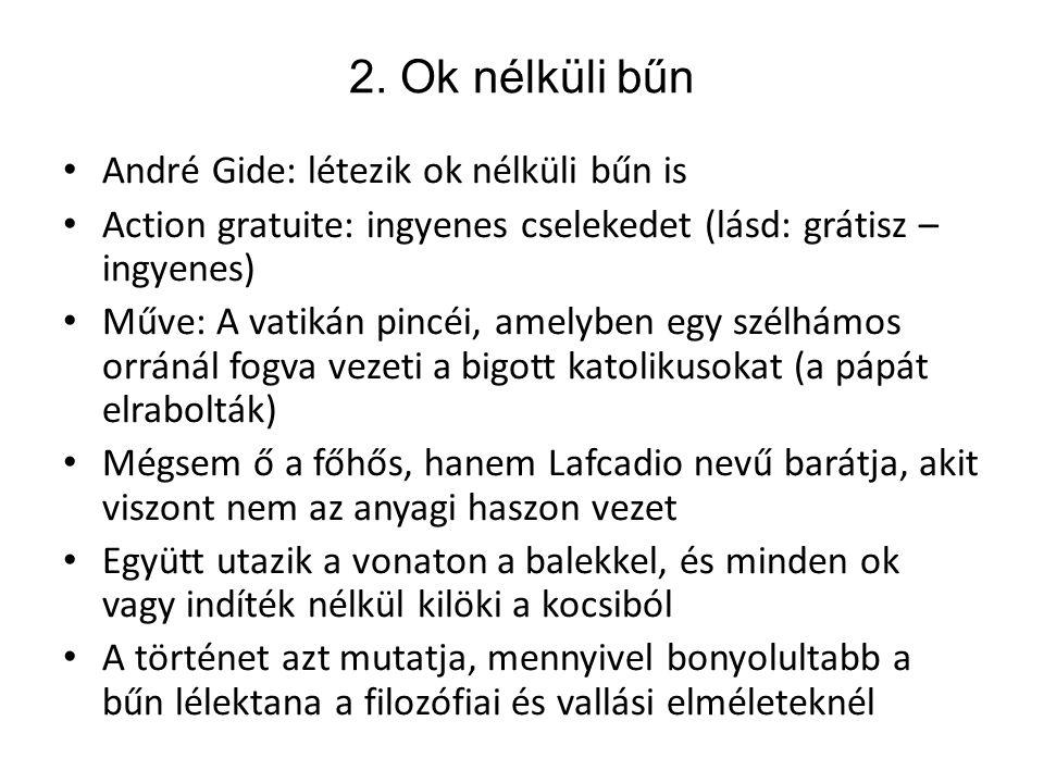 2. Ok nélküli bűn André Gide: létezik ok nélküli bűn is