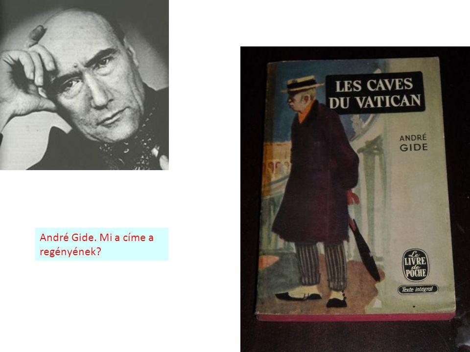André Gide. Mi a címe a regényének