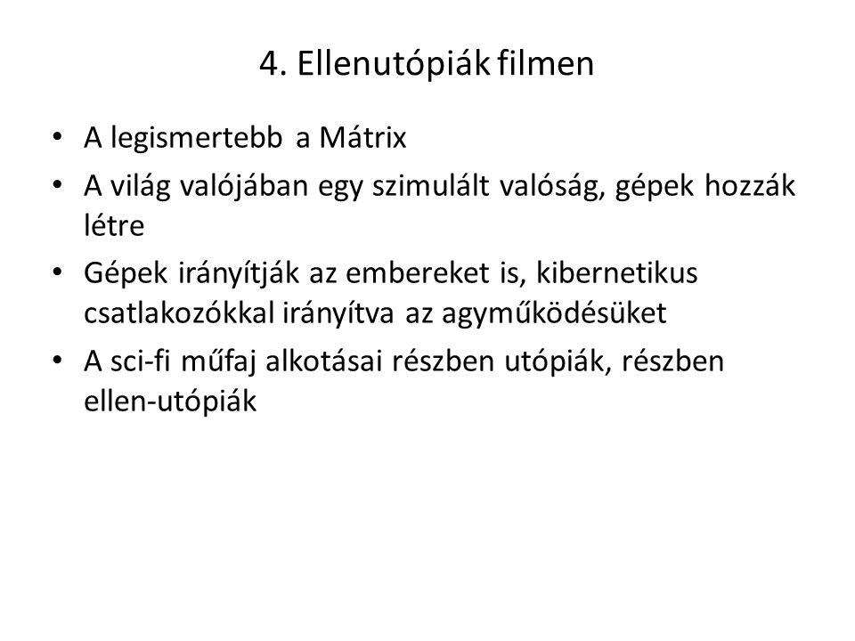 4. Ellenutópiák filmen A legismertebb a Mátrix