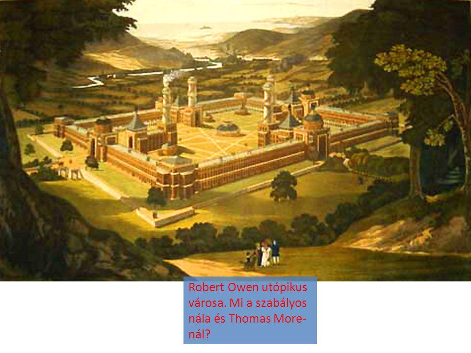 Robert Owen utópikus városa. Mi a szabályos nála és Thomas More-nál