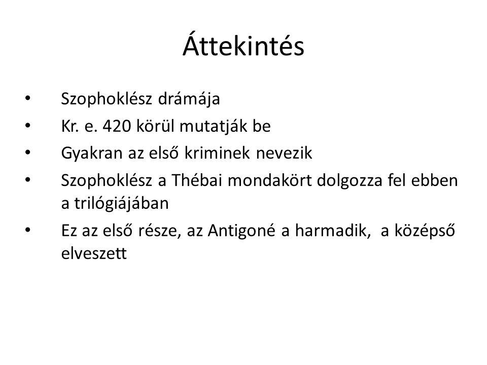 Áttekintés Szophoklész drámája Kr. e. 420 körül mutatják be