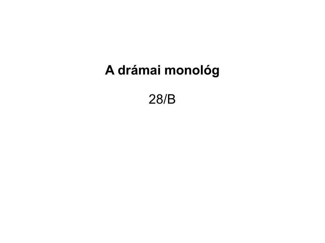 A drámai monológ 28/B