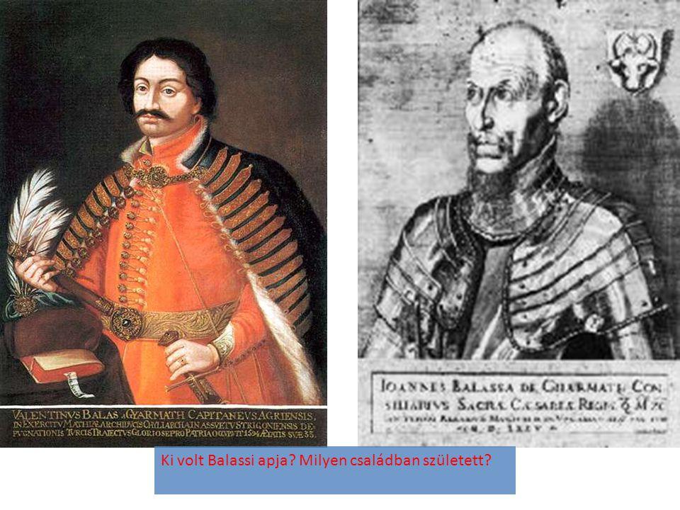 Ki volt Balassi apja Milyen családban született
