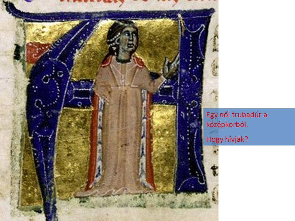 Egy női trubadúr a középkorból.