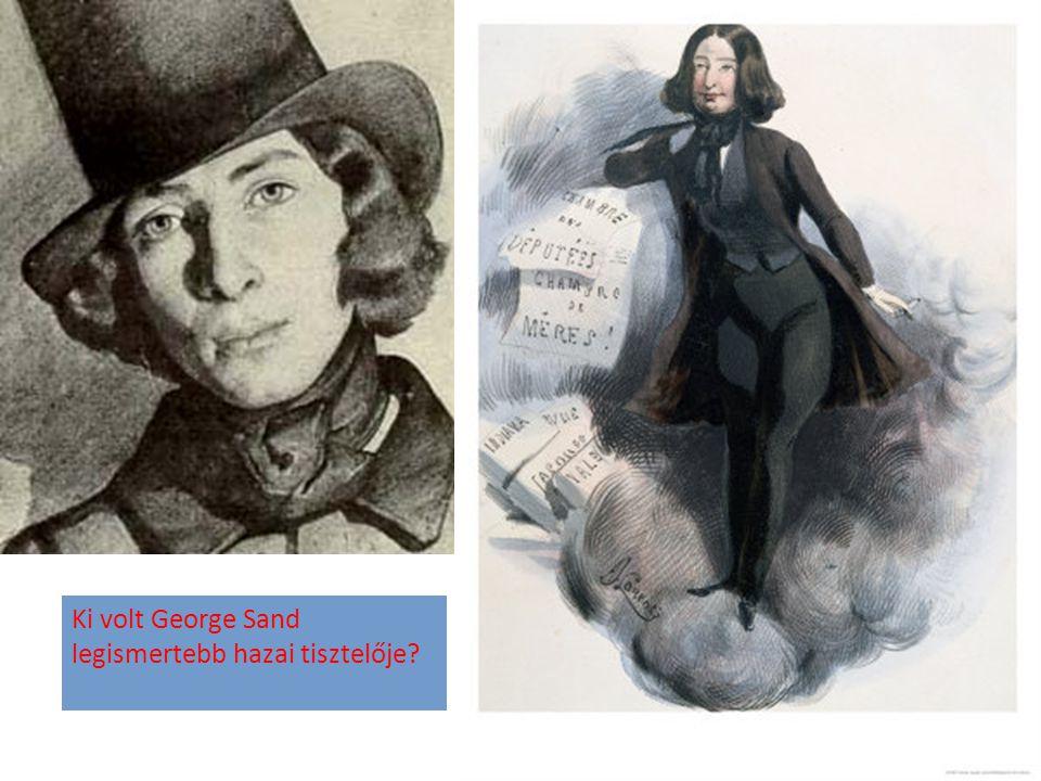 Ki volt George Sand legismertebb hazai tisztelője