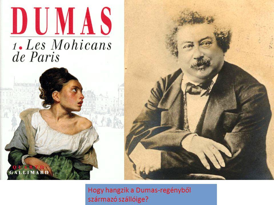 Hogy hangzik a Dumas-regényből származó szállóige