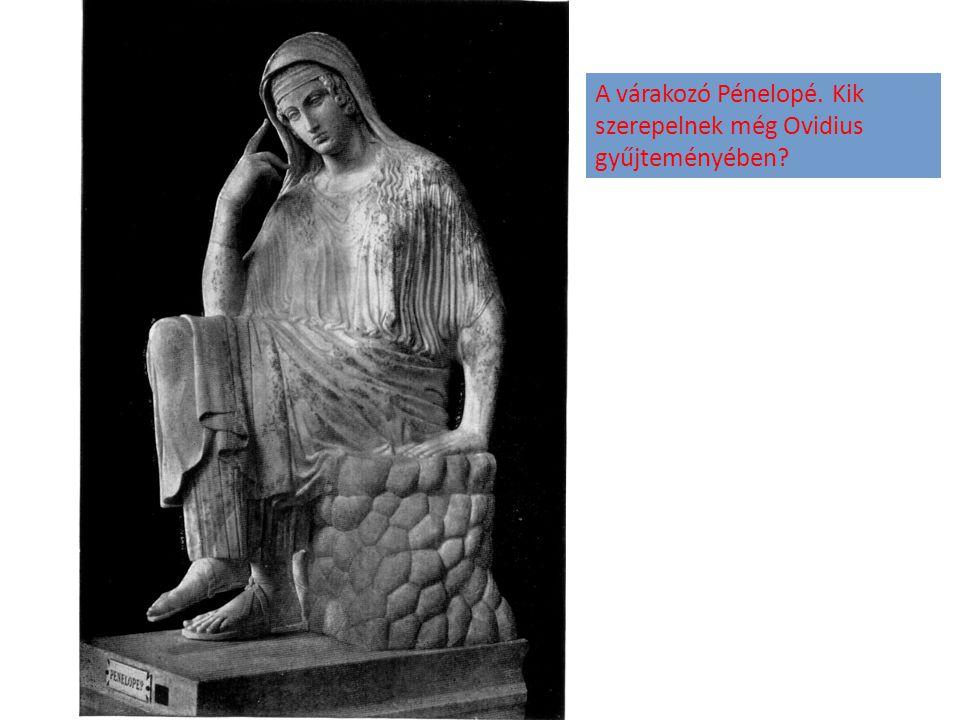 A várakozó Pénelopé. Kik szerepelnek még Ovidius gyűjteményében