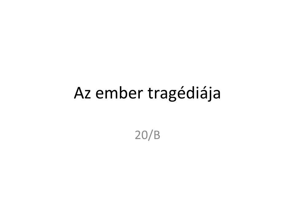 Az ember tragédiája 20/B