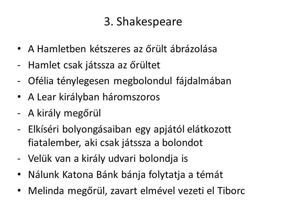 3. Shakespeare A Hamletben kétszeres az őrült ábrázolása
