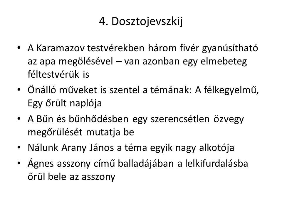 4. Dosztojevszkij A Karamazov testvérekben három fivér gyanúsítható az apa megölésével – van azonban egy elmebeteg féltestvérük is.