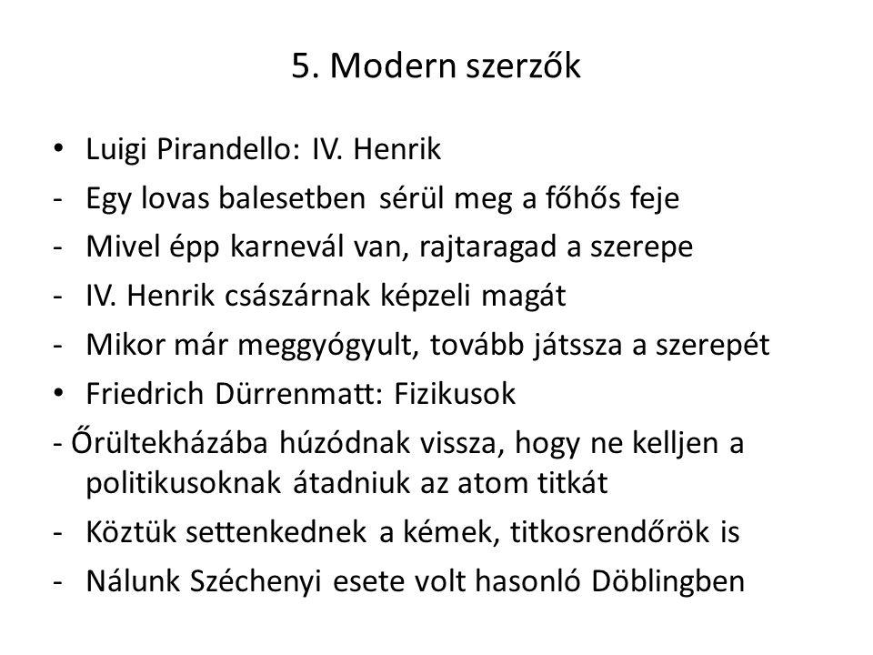 5. Modern szerzők Luigi Pirandello: IV. Henrik