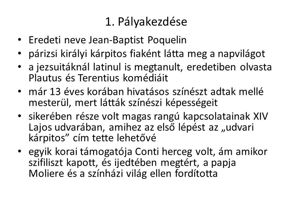 1. Pályakezdése Eredeti neve Jean-Baptist Poquelin