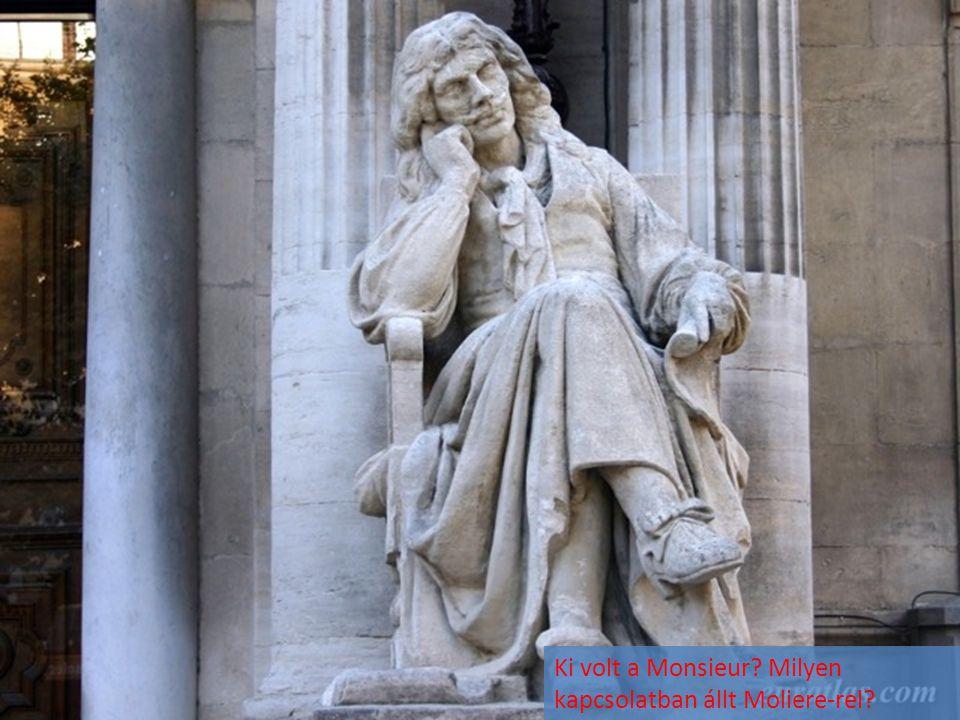 Ki volt a Monsieur Milyen kapcsolatban állt Moliere-rel