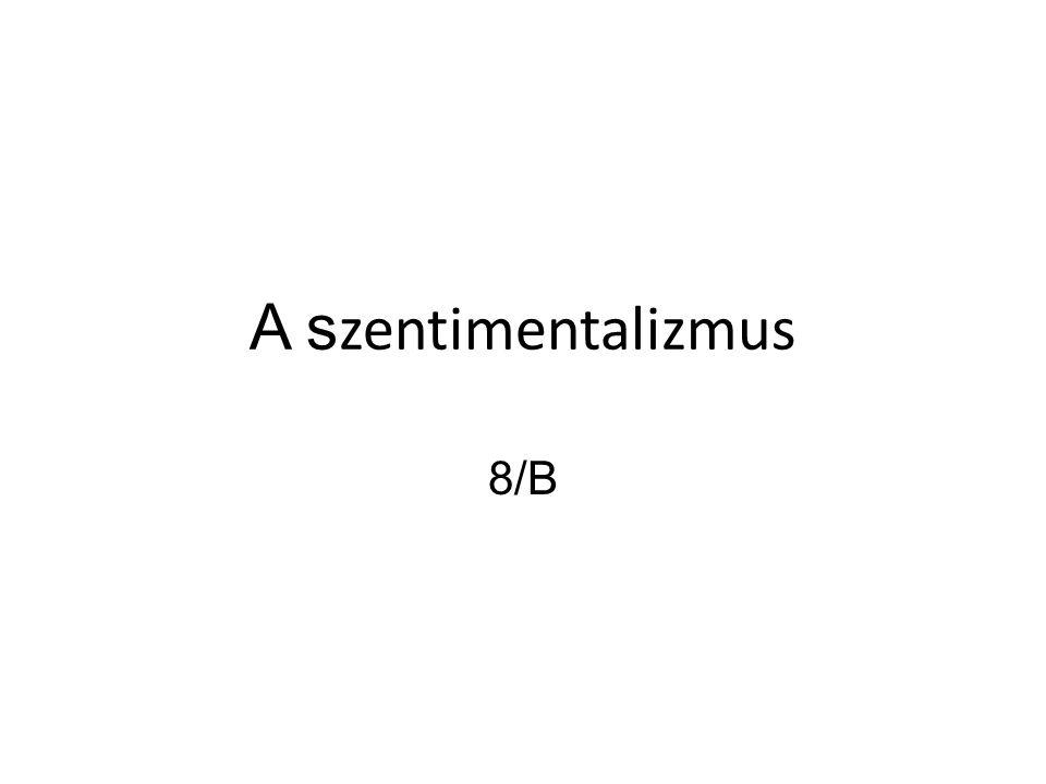 A szentimentalizmus 8/B
