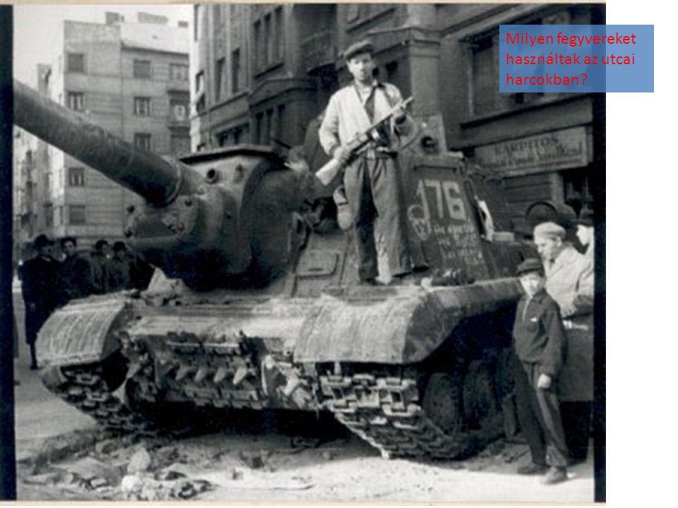 Milyen fegyvereket használtak az utcai harcokban