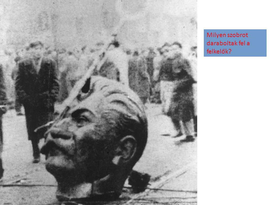 Milyen szobrot daraboltak fel a felkelők