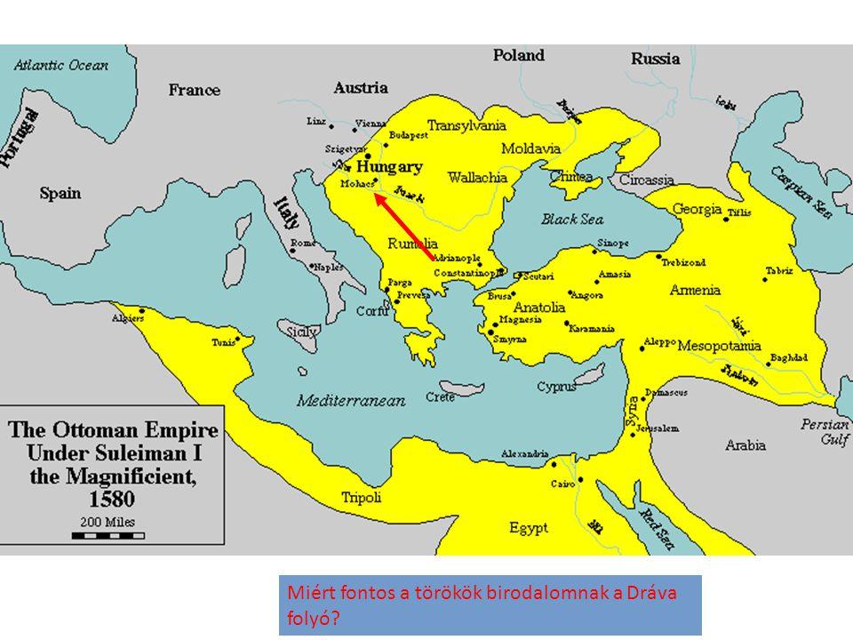Miért fontos a törökök birodalomnak a Dráva folyó
