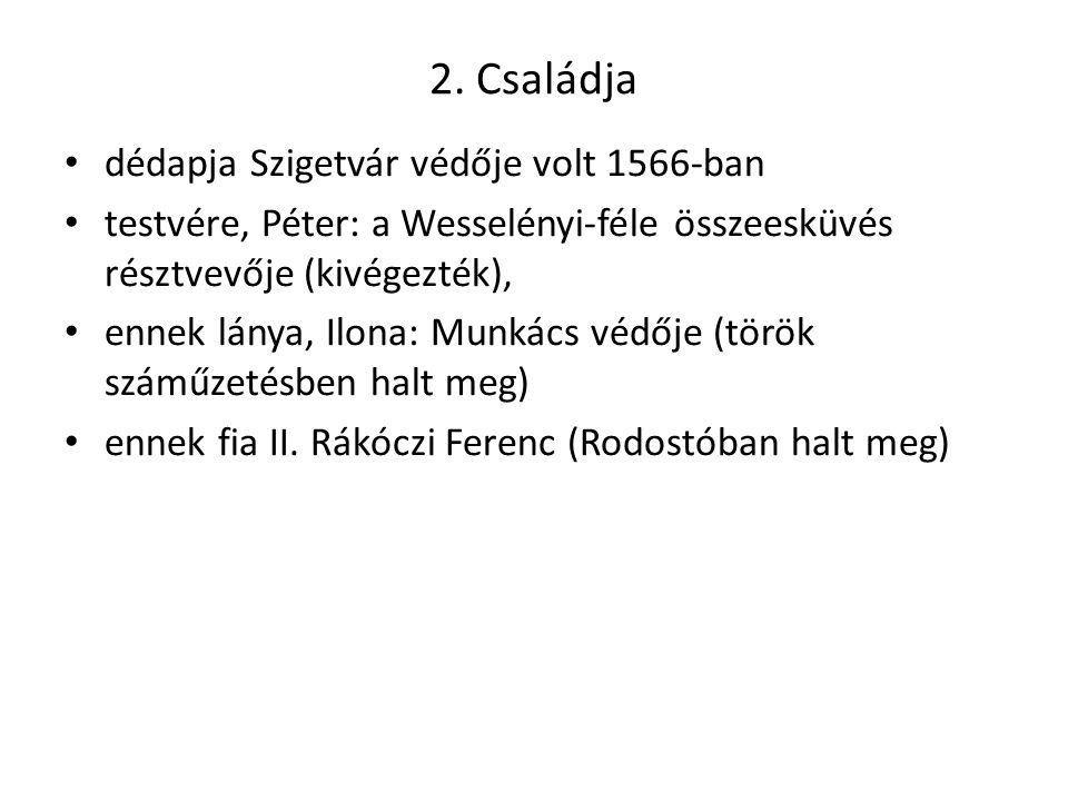 2. Családja dédapja Szigetvár védője volt 1566-ban