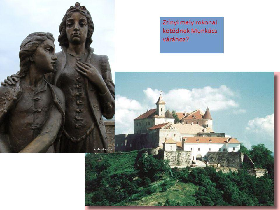 Zrínyi mely rokonai kötődnek Munkács várához
