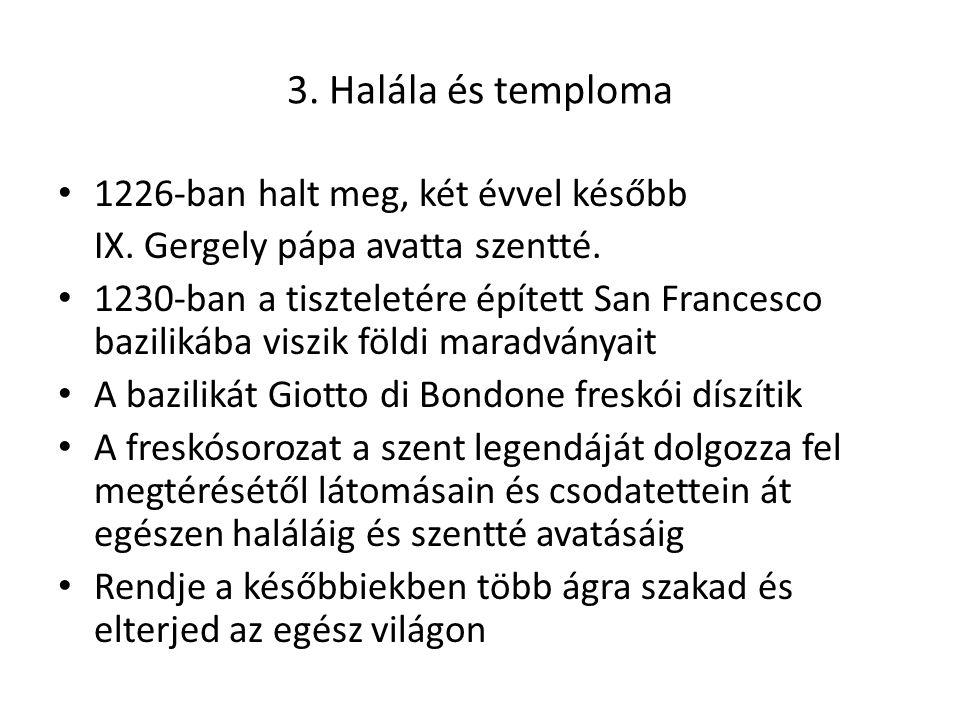 3. Halála és temploma 1226-ban halt meg, két évvel később