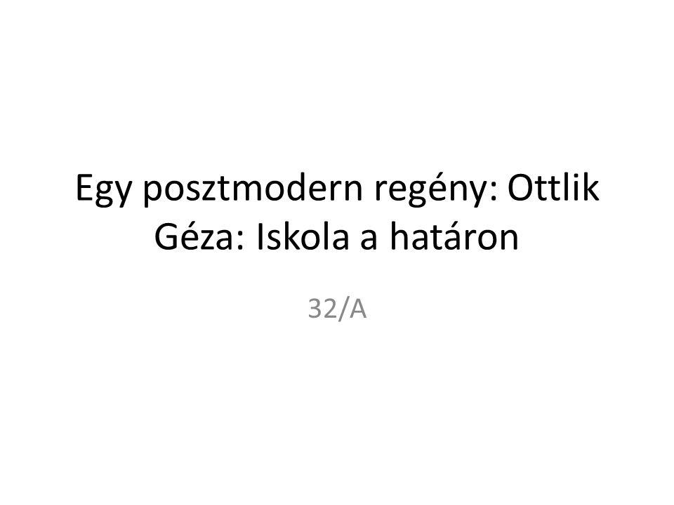 Egy posztmodern regény: Ottlik Géza: Iskola a határon