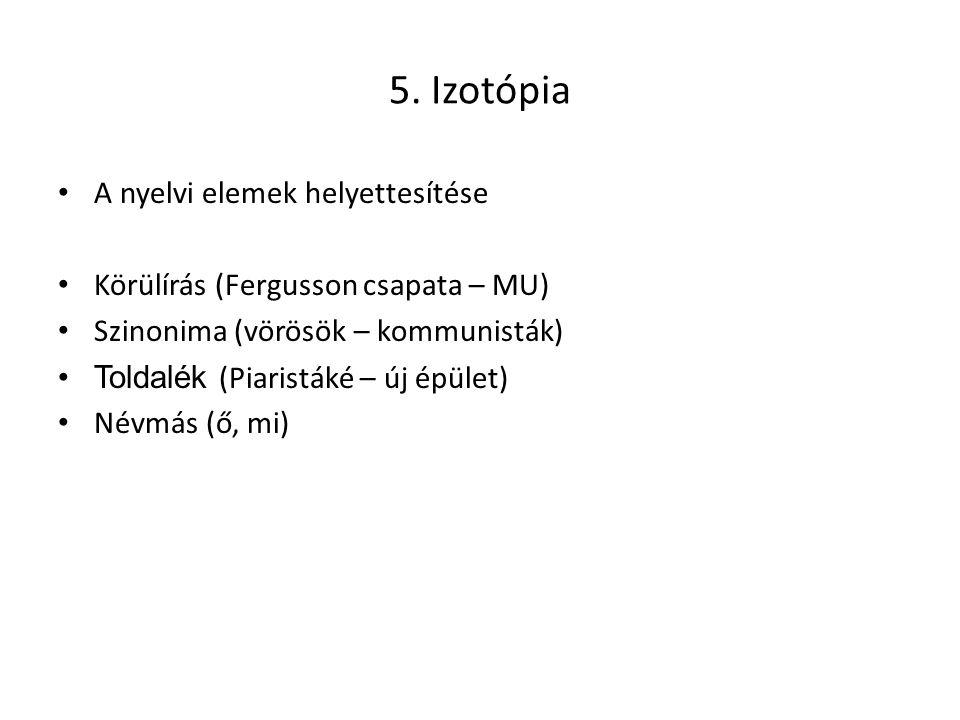 5. Izotópia A nyelvi elemek helyettesítése
