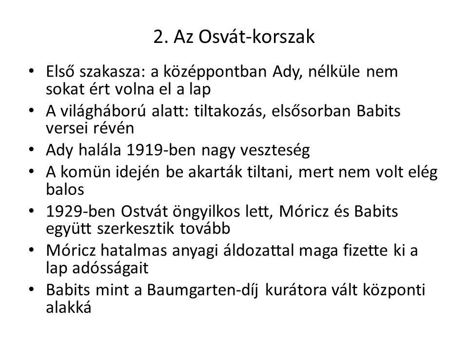 2. Az Osvát-korszak Első szakasza: a középpontban Ady, nélküle nem sokat ért volna el a lap.