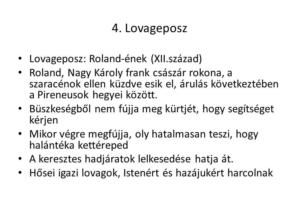 4. Lovageposz Lovageposz: Roland-ének (XII.század)