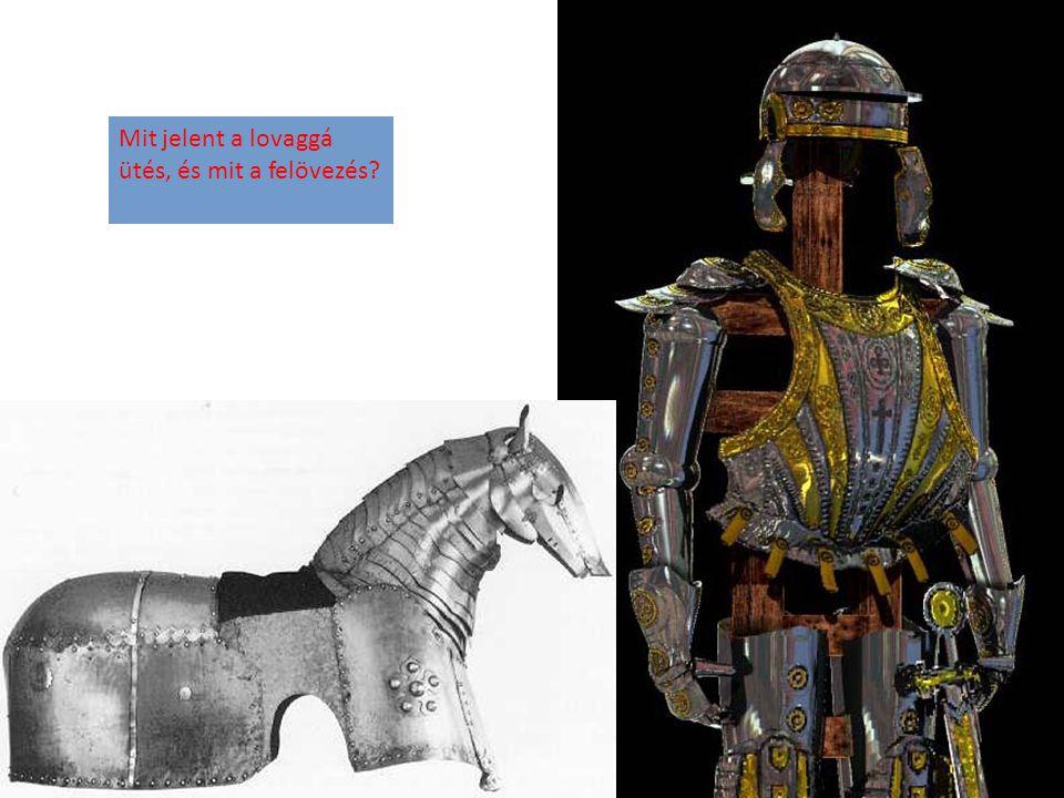 Mit jelent a lovaggá ütés, és mit a felövezés