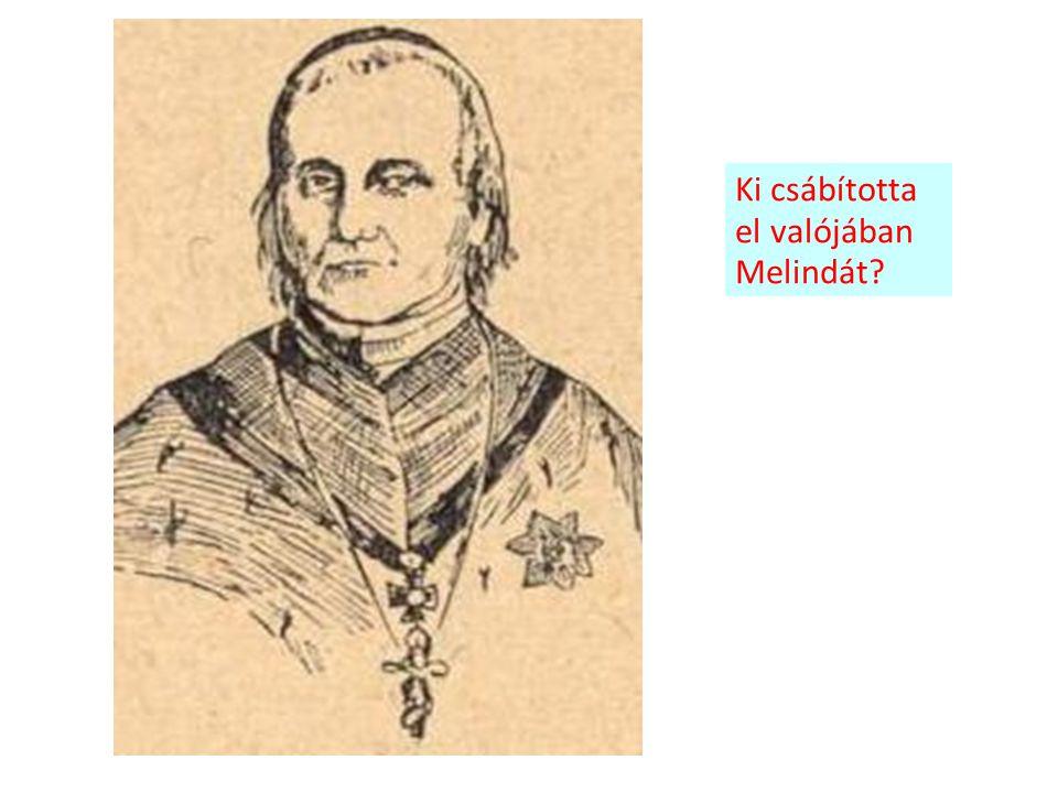 Ki csábította el valójában Melindát