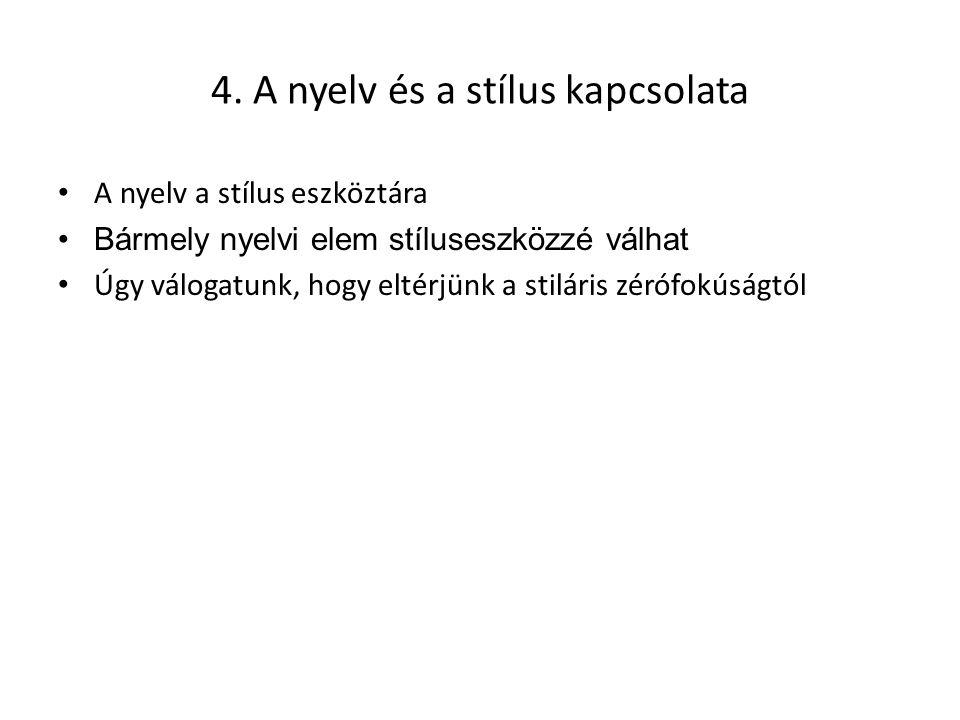 4. A nyelv és a stílus kapcsolata