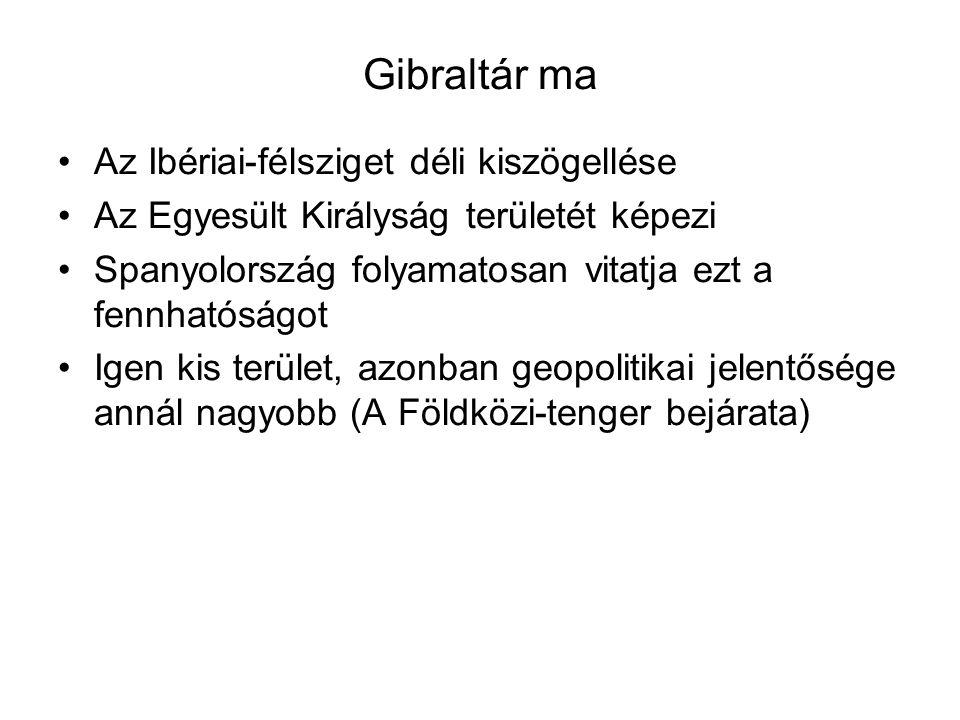 Gibraltár ma Az Ibériai-félsziget déli kiszögellése