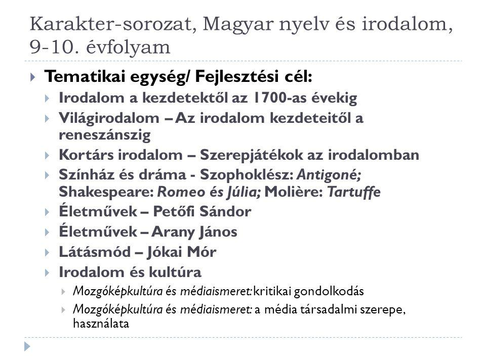Karakter-sorozat, Magyar nyelv és irodalom, 9-10. évfolyam