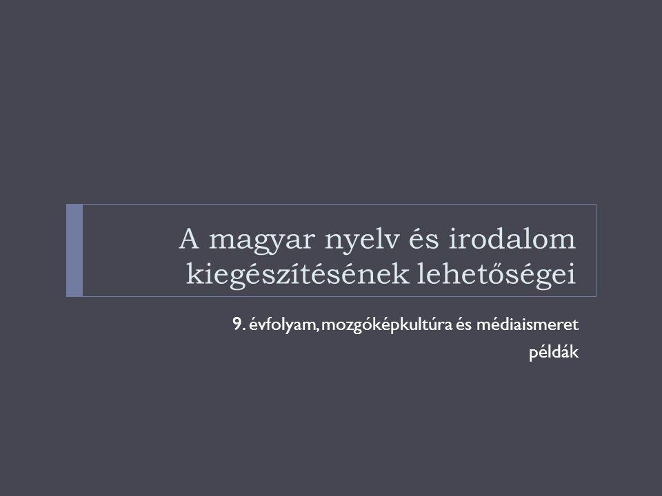 A magyar nyelv és irodalom kiegészítésének lehetőségei