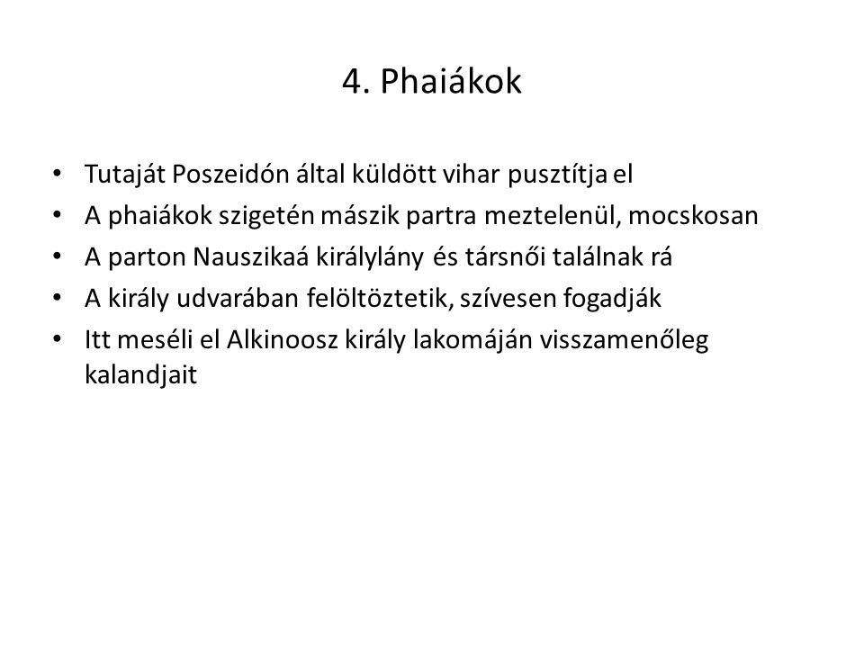 4. Phaiákok Tutaját Poszeidón által küldött vihar pusztítja el