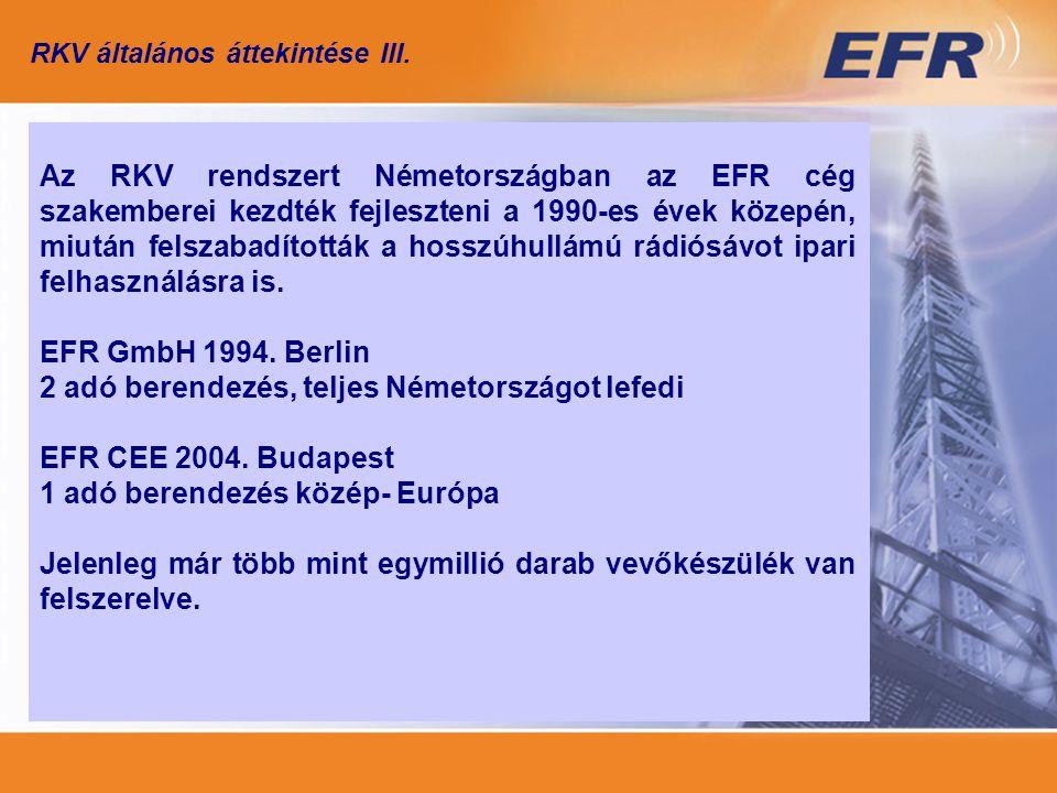 2 adó berendezés, teljes Németországot lefedi EFR CEE 2004. Budapest
