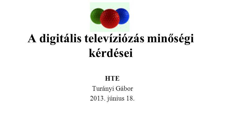 A digitális televíziózás minőségi kérdései