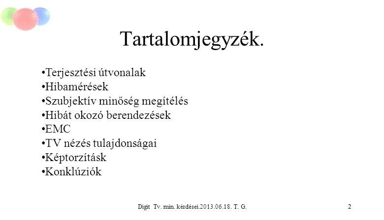 Digit Tv. min. kérdései.2013.06.18. T. G.