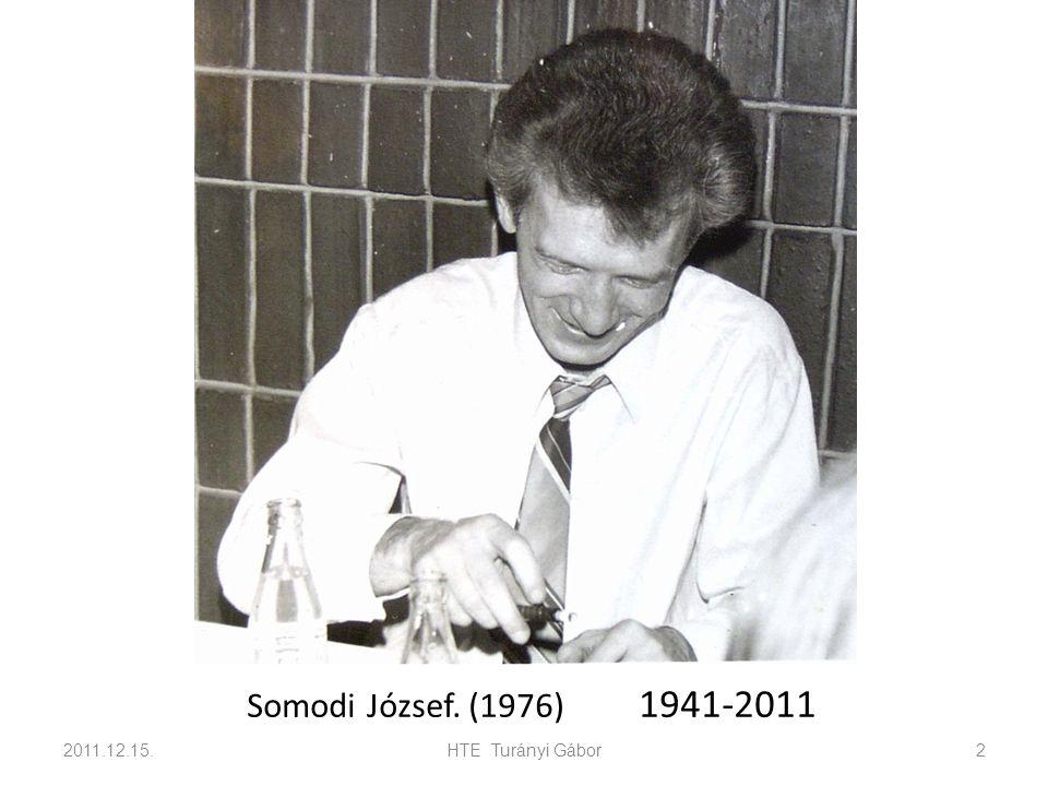 Somodi József. (1976) 1941-2011 2011.12.15. HTE Turányi Gábor