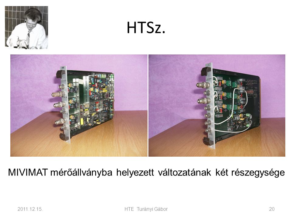 HTSz. MIVIMAT mérőállványba helyezett változatának két részegysége