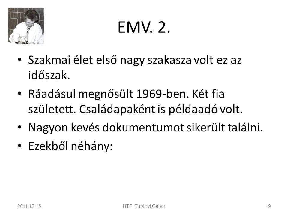 EMV. 2. Szakmai élet első nagy szakasza volt ez az időszak.
