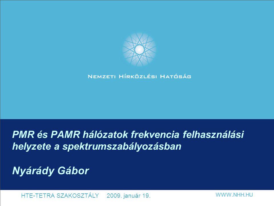 PMR és PAMR hálózatok frekvencia felhasználási helyzete a spektrumszabályozásban