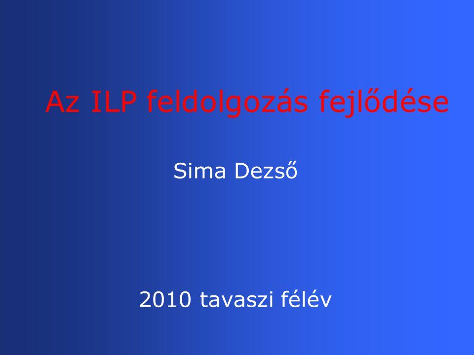Az ILP feldolgozás fejlődése