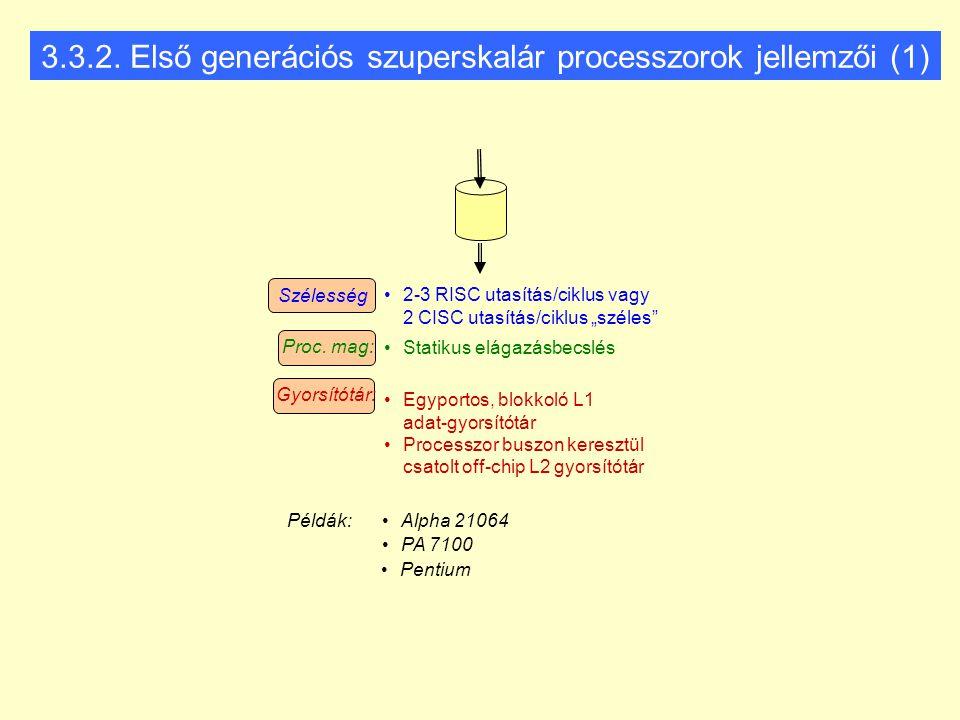 3.3.2. Első generációs szuperskalár processzorok jellemzői (1)