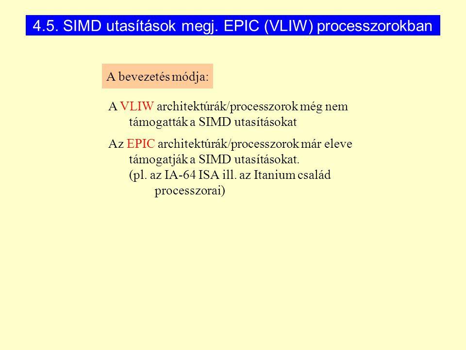 4.5. SIMD utasítások megj. EPIC (VLIW) processzorokban