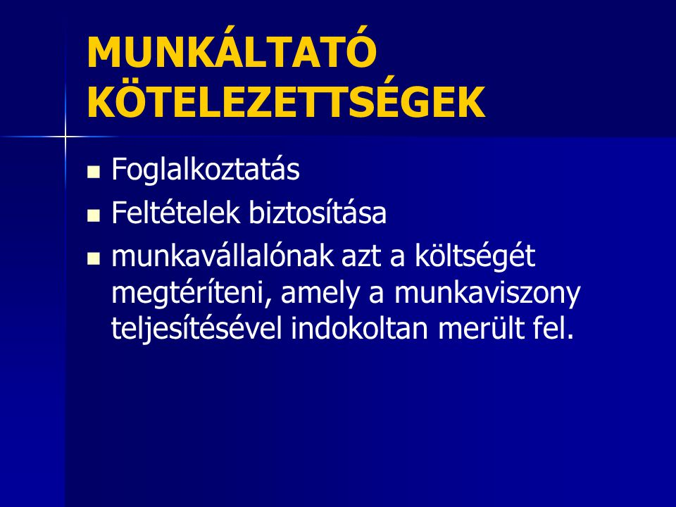 MUNKÁLTATÓ KÖTELEZETTSÉGEK