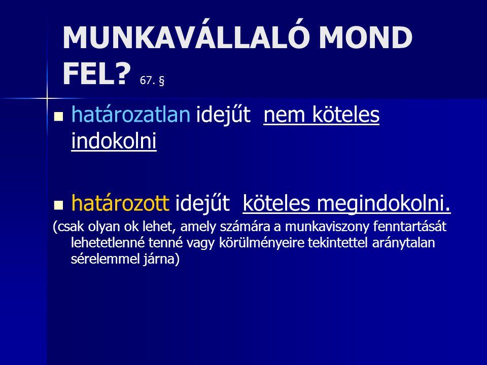 MUNKAVÁLLALÓ MOND FEL 67. §