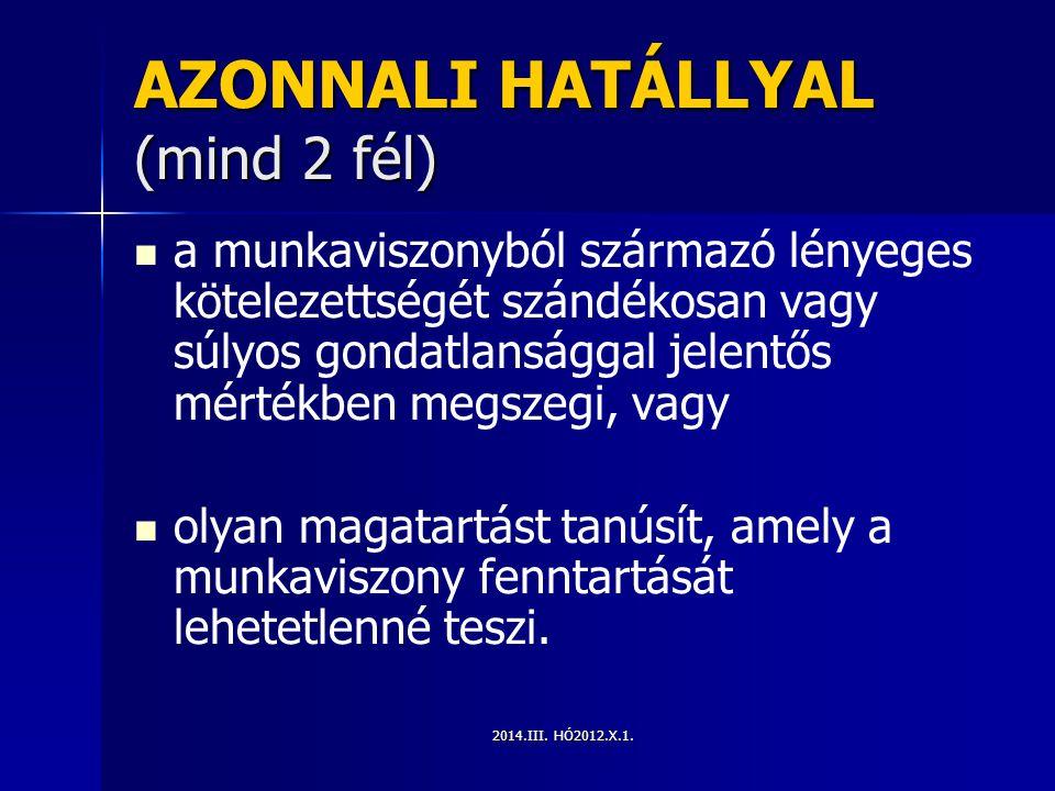 AZONNALI HATÁLLYAL (mind 2 fél)