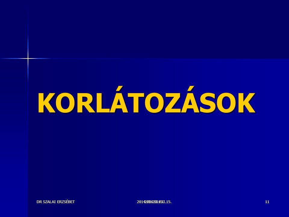 KORLÁTOZÁSOK DR SZALAI ERZSÉBET 2014.III.2014.II.15. 2014.II.15.